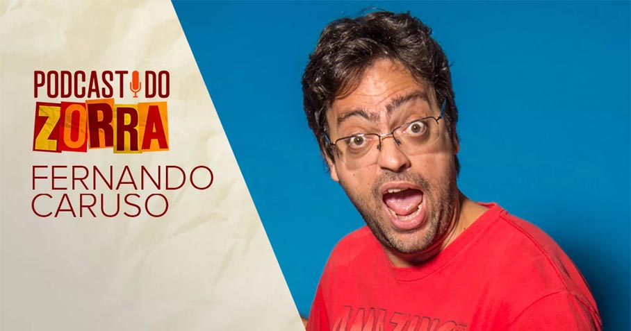 Podcast do Zorra #1 - Fernando Caruso